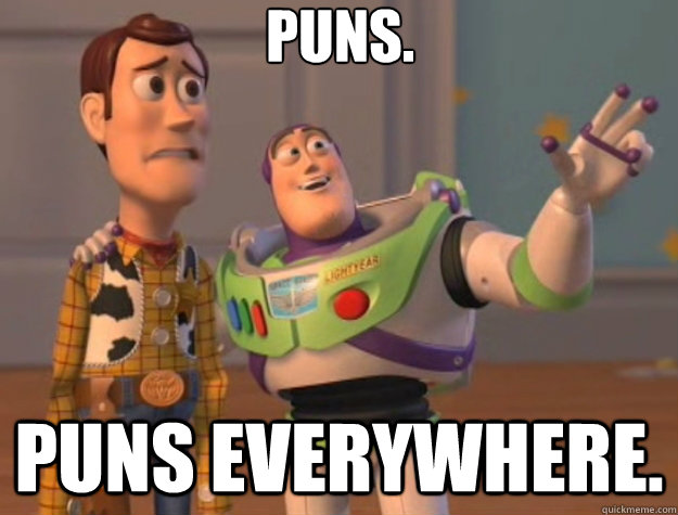 puns. puns everywhere. - puns. puns everywhere.  Toy Story