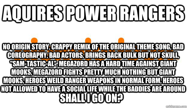AQUIRES POWER RANGERS NO Nickelodeon Meme