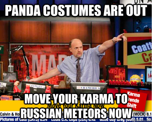 Panda costumes are out Move your karma to Russian meteors now - Panda costumes are out Move your karma to Russian meteors now  move your karma now