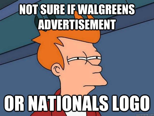 not sure if walgreens advertisement or nationals logo - not sure if walgreens advertisement or nationals logo  Futurama Fry