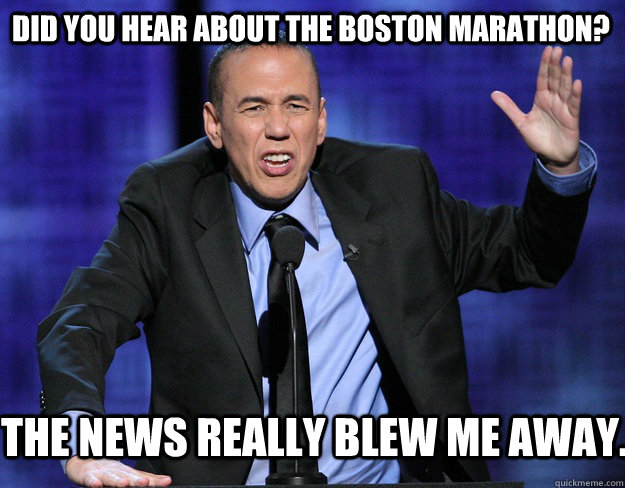 Did you hear about the Boston Marathon? The news really blew me away.