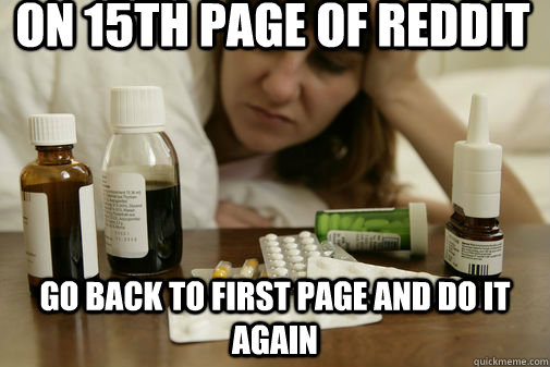 On 15th Page of Reddit Go back to first page and do it again
