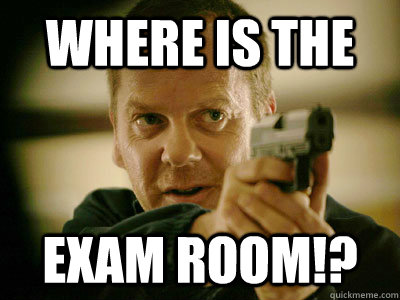 WHERE IS THE exam room!? - WHERE IS THE exam room!?  Jack Bauer
