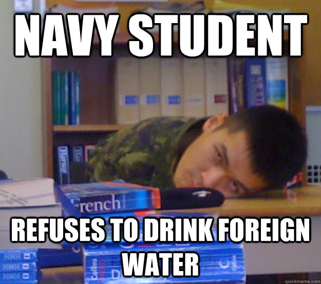 Navy Student Refuses to drink foreign water