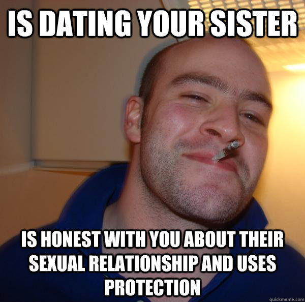 Is dating your sister Is honest with you about their sexual relationship and uses protection - Is dating your sister Is honest with you about their sexual relationship and uses protection  Misc