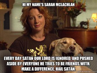 Funny Meme Hi : Sarah mclachlan memes quickmeme
