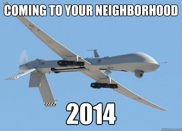Coming to your neighborhood 2014 - Coming to your neighborhood 2014  The most disturbing thing about the NSA leak