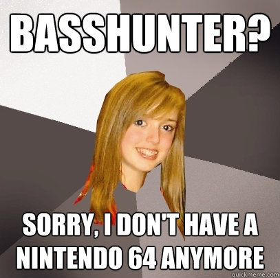 60faa690fe1743cb661cadf1ac9505697b55eca865cc43cf3504e59a17be99d7 basshunter? sorry, i don't have a nintendo 64 anymore musically,Nintendo 64 Meme