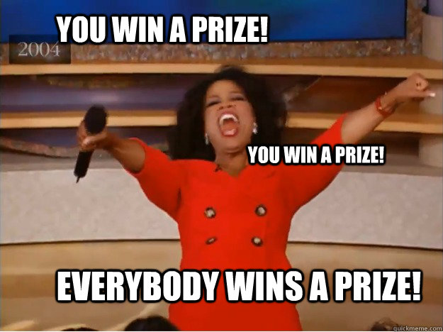 Funny Love Wins Meme : You win a prize everybody wins