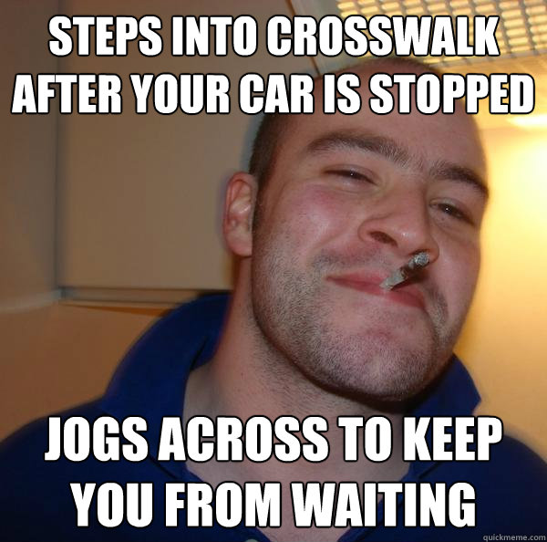 Steps into crosswalk after your car is stopped jogs across to keep you from waiting - Steps into crosswalk after your car is stopped jogs across to keep you from waiting  Misc