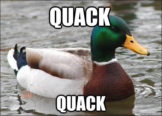 Quack QUACK - Quack QUACK  Actual Advice Mallard