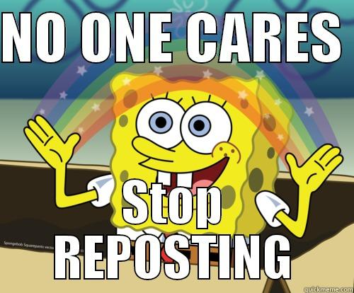 FACEBOOK REPOST'S - NO ONE CARES  STOP REPOSTING Spongebob rainbow
