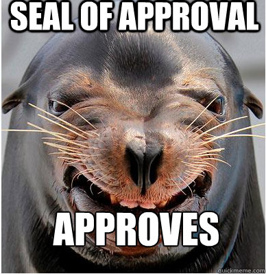 Seal of approval approves - Seal of approval approves  Seal of Approval