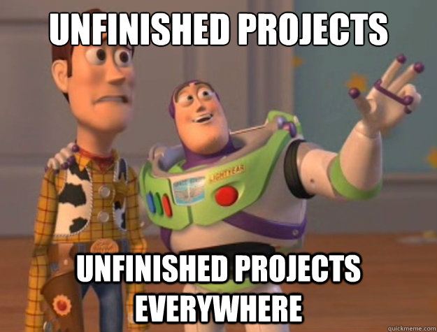 UNFINISHED PROJECTS UNFINISHED PROJECTS EVERYWHERE - UNFINISHED PROJECTS UNFINISHED PROJECTS EVERYWHERE  Sunburns Everywhere
