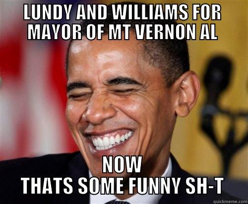 LUNDY AND WILLIAMS FOR MAYOR OF MT VERNON AL NOW THATS SOME FUNNY SH-T Scumbag Obama