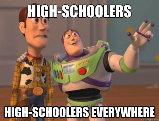High-Schoolers High-schoolers everywhere  - High-Schoolers High-schoolers everywhere   Toy Story