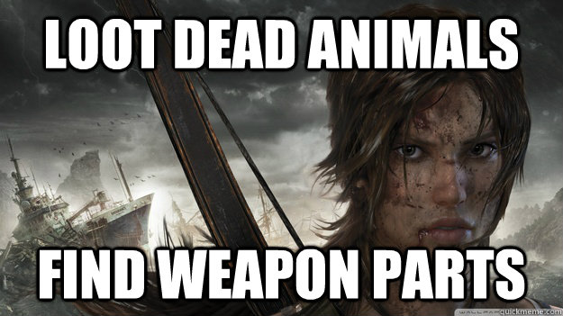 Loot dead animals  Find weapon parts - Loot dead animals  Find weapon parts  Misc