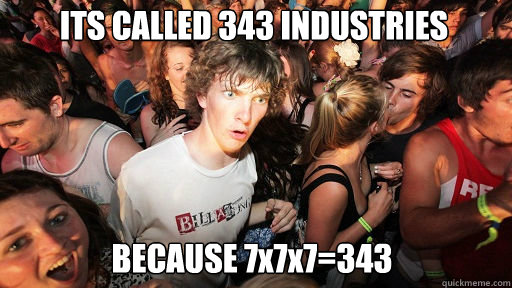 ITS CALLED 343 INDUSTRIES BECAUSE 7x7x7=343 - ITS CALLED 343 INDUSTRIES BECAUSE 7x7x7=343  Sudden Clarity Clarence