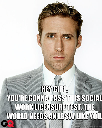 Hey Girl, You're gonna pass this social work licensure test. The world needs an LBSW like you.