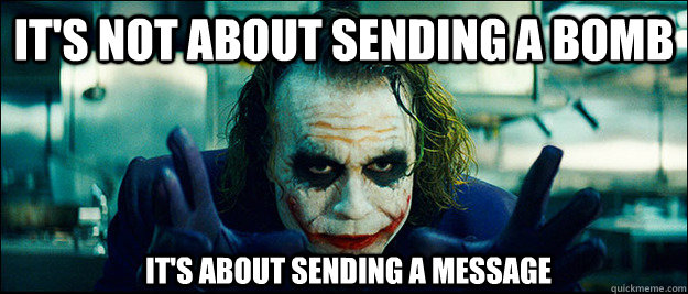 It's not about sending a bomb It's about sending a message