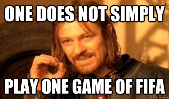 One Does Not Simply Play One Game of FIFA