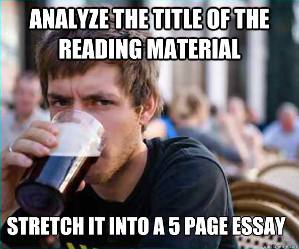 Analyze the title of the reading material Stretch it into a 5 page essay - Analyze the title of the reading material Stretch it into a 5 page essay  Lazy College Senior