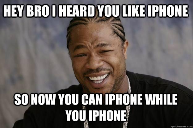 Funny Memes For Iphone : Xzibit meme memes quickmeme
