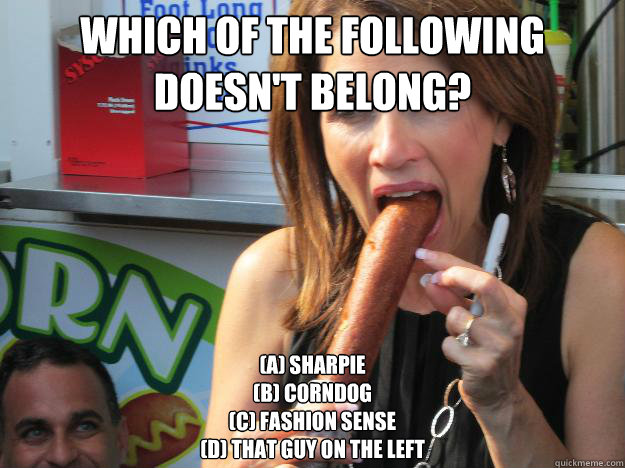 61c4f8bddc4f100d34cd7ee9fd4411da6c731aa567082e4cafa92698a86c4e61 which of the following doesn't belong? (a) sharpie (b) corndog (c
