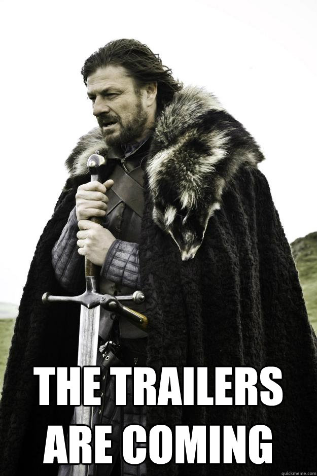 The Trailers are coming -  The Trailers are coming  Winter is coming