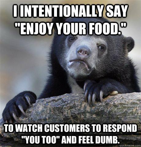 I intentionally say