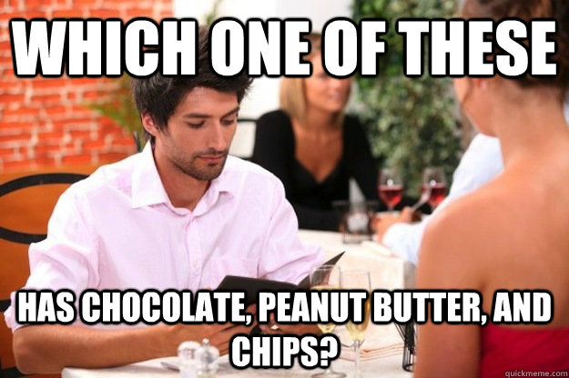 Which one of these has chocolate, peanut butter, and chips? - Which one of these has chocolate, peanut butter, and chips?  Misc