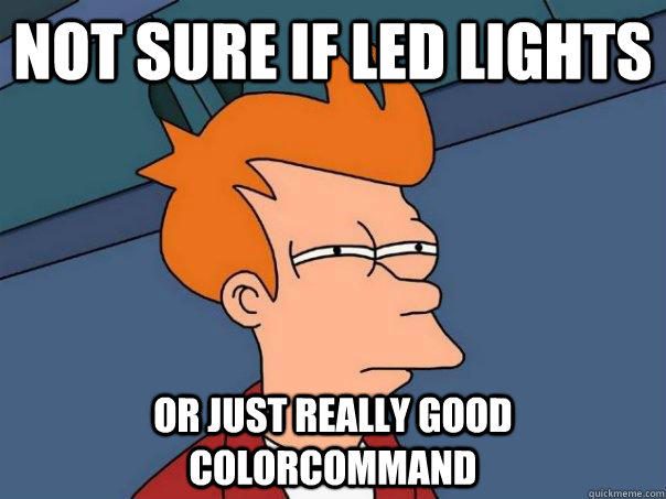 Not sure if LED lights or just really good colorcommand - Not sure if LED lights or just really good colorcommand  Futurama Fry