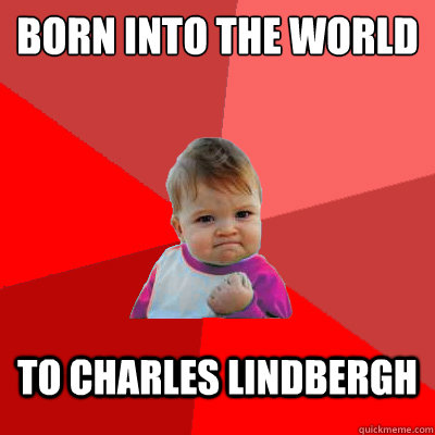 born into the world  to charles lindbergh