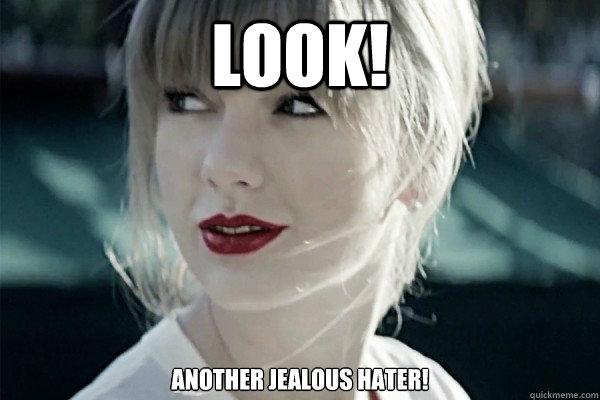 Funny Jealous Meme : Taylor swift hater memes quickmeme