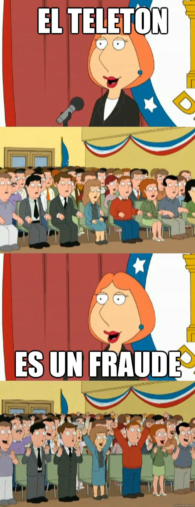 El teleton es un fraude - El teleton es un fraude  Lois Griffin
