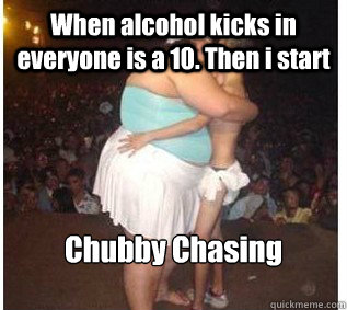 chasers gone Chubby