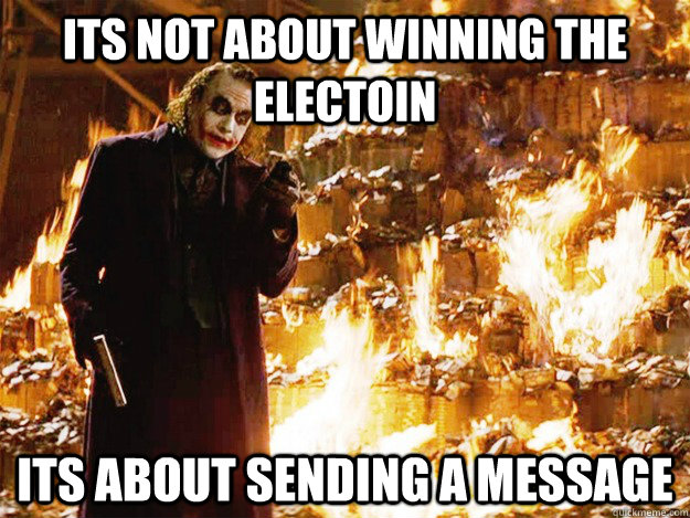 its not about winning the electoin its about sending a message