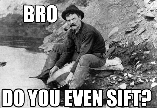 BRO  Do you even sift? - BRO  Do you even sift?  gold