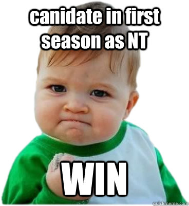 canidate in first season as NT WIN