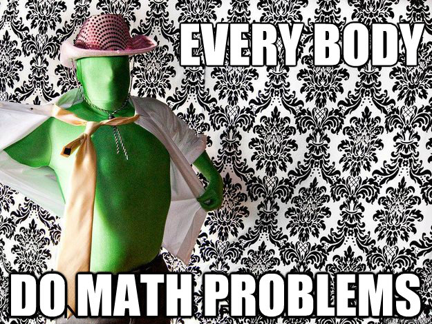 Every body Do MAth problems - Every body Do MAth problems  Misc