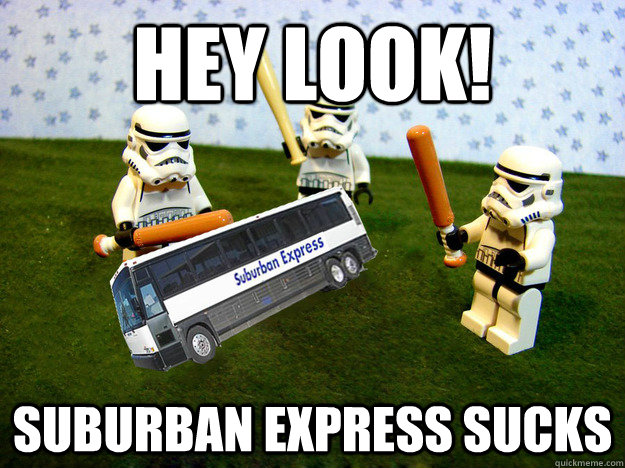 Hey Look! Suburban Express sucks - Hey Look! Suburban Express sucks  Misc