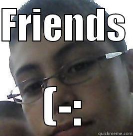 FRIENDS  (-: Misc