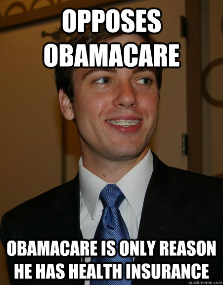 opposes obamacare obamacare is only reason he has health insurance
