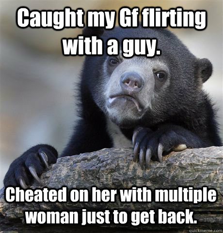 Confessions Of An Asshole: Guys Flirting With My Girlfriend 1