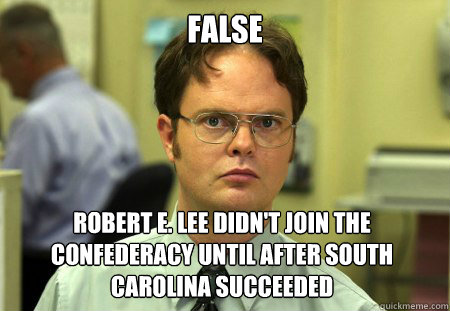 629a3cb4c1668c5f69136f7d565c8d8360f79aa6e7ecdff72eba05801a33c65e false robert e lee didn't join the confederacy until after south