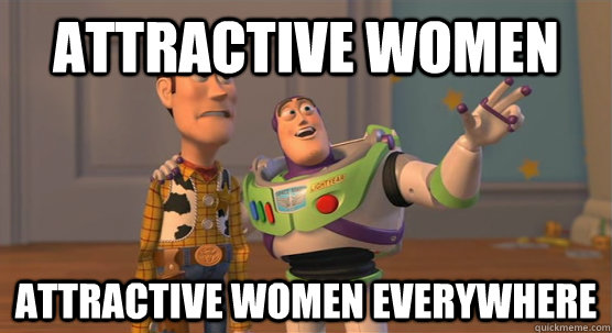 attractive women attractive women everywhere - attractive women attractive women everywhere  Toy Story Everywhere