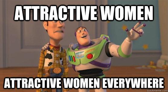 attractive women attractive women everywhere - attractive women attractive women everywhere  Toy Story Everywhere