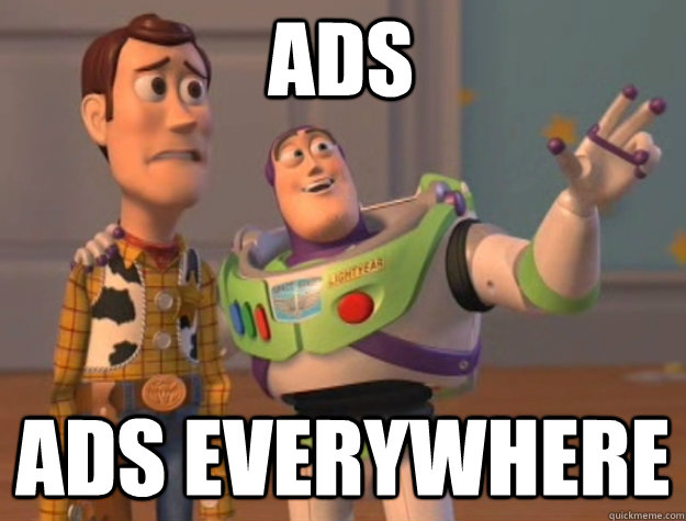 Ads ads everywhere - Ads ads everywhere  toystory everywhere