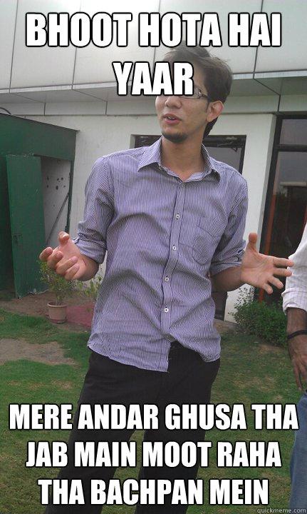 bhoot hota hai yaar mere andar ghusa tha jab main moot raha tha bachpan mein