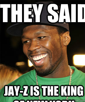 they said  JAY-Z IS THE KING OF NEW YORK